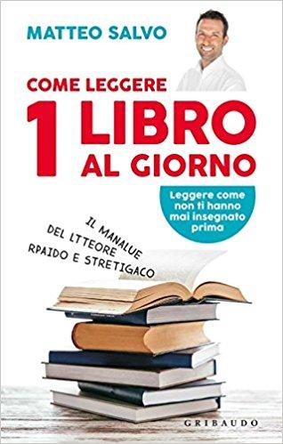 """Leggi """"Come leggere un Libro al giorno"""" di Matteo Salvo"""